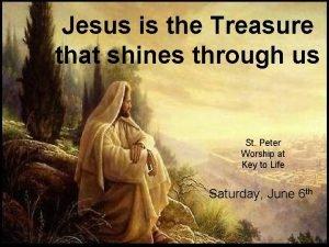 Jesus is the Treasure that shines through us