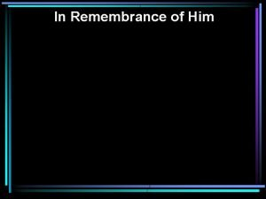In Remembrance of Him In Remembrance of Him