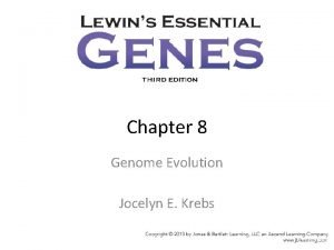 Chapter 8 Genome Evolution Jocelyn E Krebs Figure