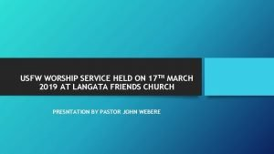 USFW WORSHIP SERVICE HELD ON 17 TH MARCH