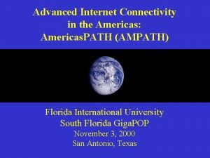 Advanced Internet Connectivity in the Americas Americas PATH