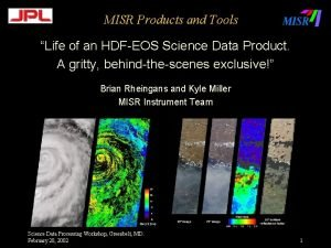 MISR Products and Tools Life of an HDFEOS