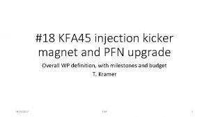 18 KFA 45 injection kicker magnet and PFN