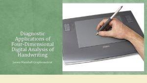 Diagnostic Applications of FourDimensional Digital Analysis of Handwriting