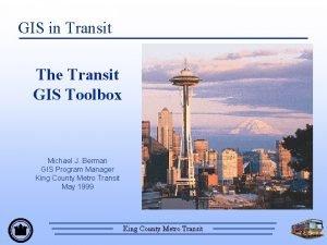 GIS in Transit The Transit GIS Toolbox Michael