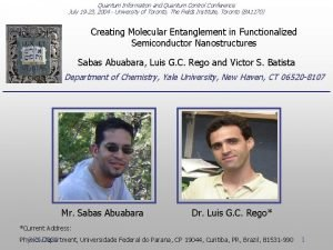 Quantum Information and Quantum Control Conference July 19