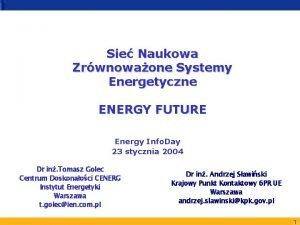 Sie Naukowa Zrwnowaone Systemy Energetyczne ENERGY FUTURE Energy