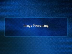 Image Processing Overview What is image processing l