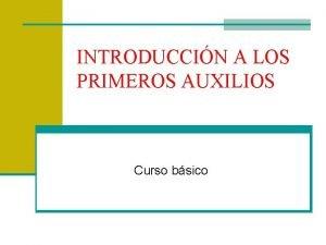 INTRODUCCIN A LOS PRIMEROS AUXILIOS Curso bsico www
