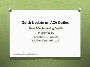 Quick Update on ACA Duties New ACA Reporting