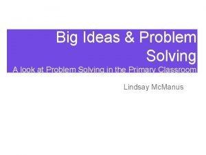 Big Ideas Problem Solving A look at Problem