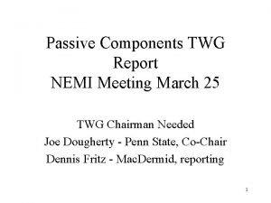 Passive Components TWG Report NEMI Meeting March 25