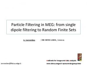 Particle Filtering in MEG from single dipole filtering