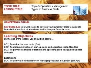 TOPIC TITLE LESSON TITLE Topic 5 Operations Management
