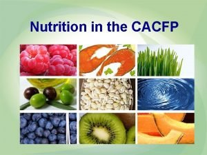 Nutrition in the CACFP Health of Wisconsins Children
