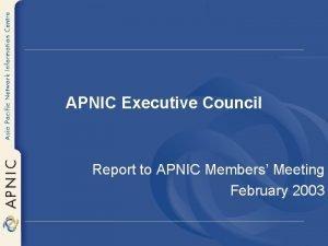 APNIC Executive Council Report to APNIC Members Meeting