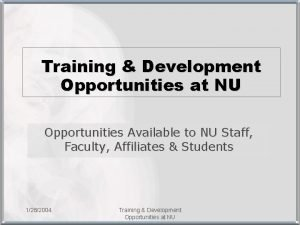 Training Development Opportunities at NU Opportunities Available to