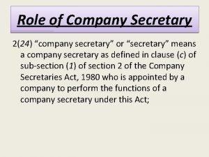Role of Company Secretary 224 company secretary or