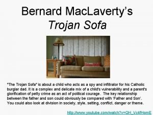 Bernard Mac Lavertys Trojan Sofa The Trojan Sofa
