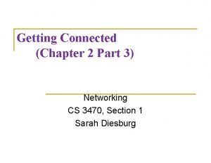 Getting Connected Chapter 2 Part 3 Networking CS