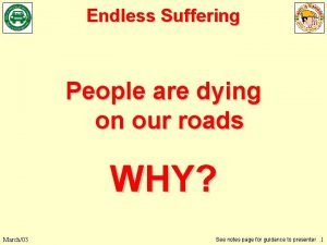Endless Suffering People are dying on our roads