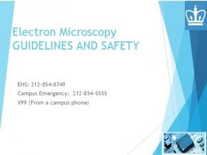 Electron Microscopy GUIDELINES AND SAFETY EHS 212 854