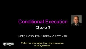 Conditional Execution Chapter 3 Slightly modified by R