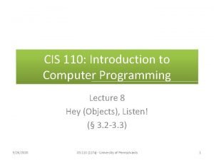 CIS 110 Introduction to Computer Programming Lecture 8