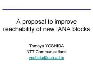 A proposal to improve reachability of new IANA