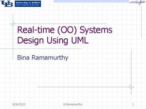 Realtime OO Systems Design Using UML Bina Ramamurthy