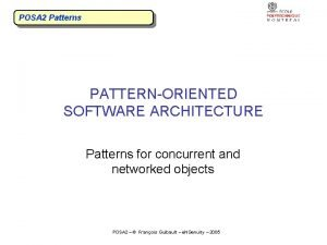 POSA 2 Patterns PATTERNORIENTED SOFTWARE ARCHITECTURE Patterns for