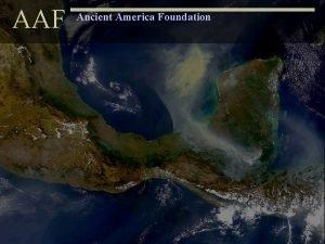 AAF Ancient America Foundation AAF Ancient America Foundation
