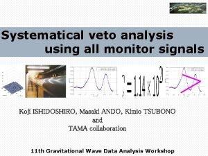 Systematical veto analysis using all monitor signals Koji