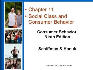 Chapter 11 Social Class and Consumer Behavior Ninth