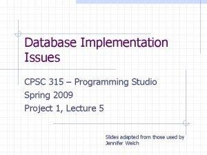 Database Implementation Issues CPSC 315 Programming Studio Spring