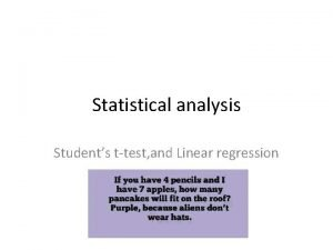Statistical analysis Students ttest and Linear regression Students