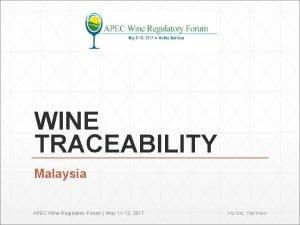 WINE TRACEABILITY Malaysia APEC Wine Regulatory Forum May