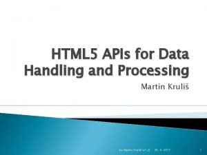 HTML 5 APIs for Data Handling and Processing