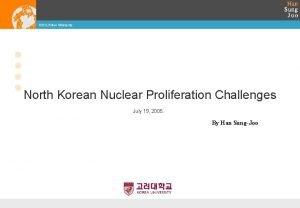 ICKS Korea University North Korean Nuclear Proliferation Challenges