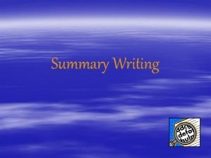 Summary Writing What is a Summary In a