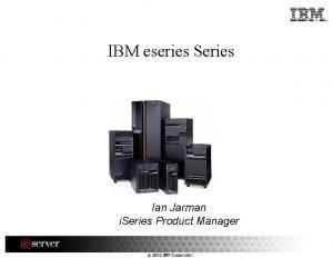 IBM eseries Series Ian Jarman i Series Product