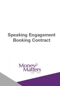 Speaking Engagement Booking Contract This contract is between