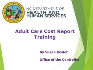 Adult Care Cost Report Training By Susan Kesler