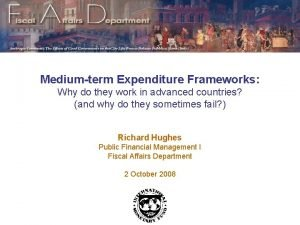 Mediumterm Expenditure Frameworks Why do they work in