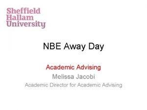 NBE Away Day Academic Advising Melissa Jacobi Academic