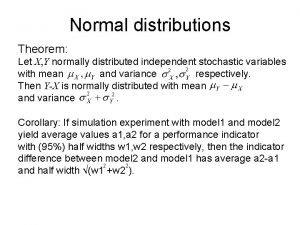 Normal distributions Theorem Let X Y normally distributed