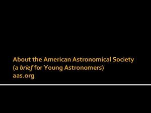 About the American Astronomical Society a brief for