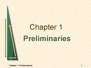 Chapter 1 Preliminaries Chapter 1 Preliminaries 1 Topics