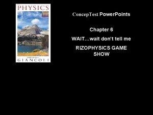 Concep Test Power Points Chapter 6 WAITwait dont