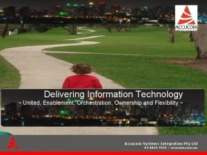 Delivering Information Technology United Enablement Orchestration Ownership and